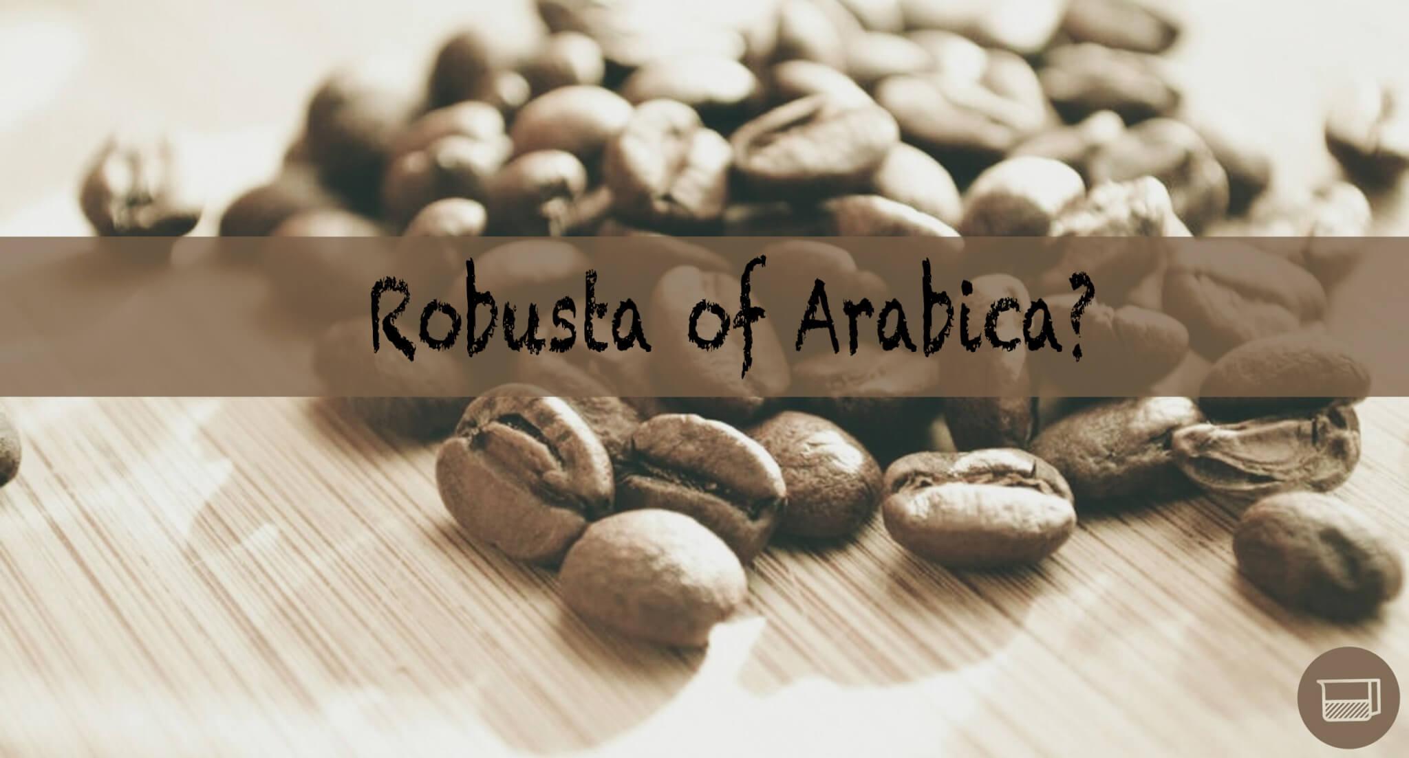Het verschil tussen Robusta en Arabica | Zwartekoffie.nl