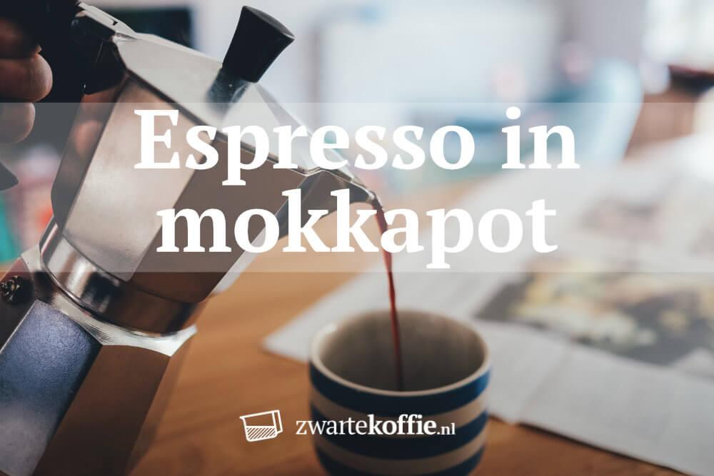 Hoe maak je espresso in je mokkapot? | Zwartekoffie.nl